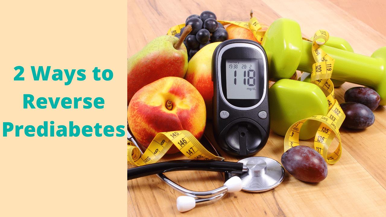 2 Ways to Reverse Prediabetes